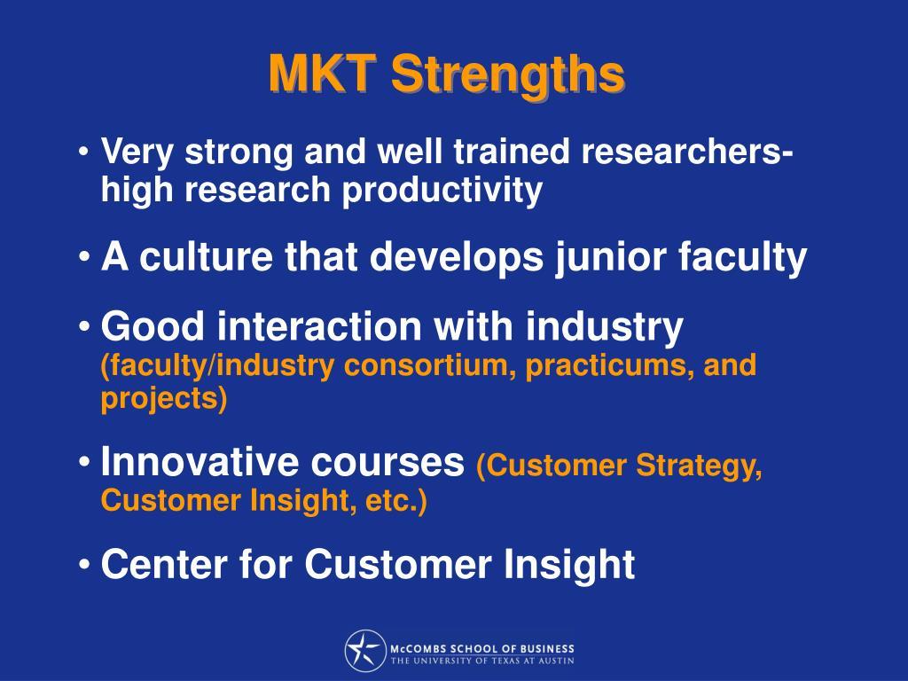 MKT Strengths