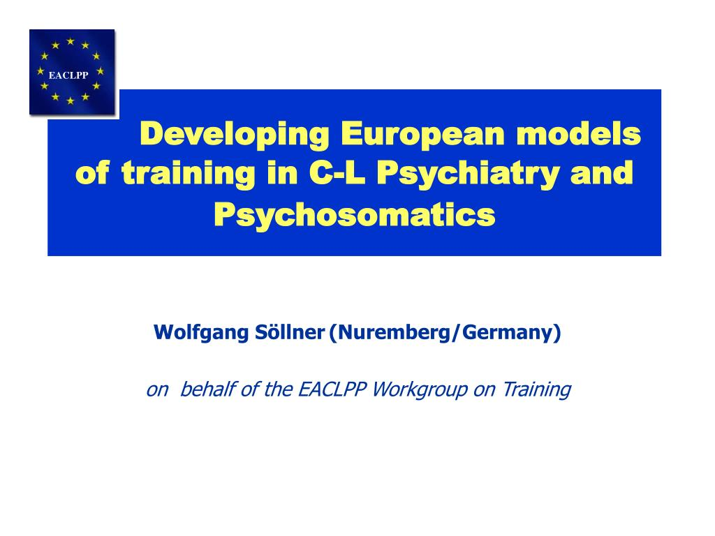 developing european models of training in c l psychiatry and psychosomatics