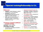 special training fellowship in c l