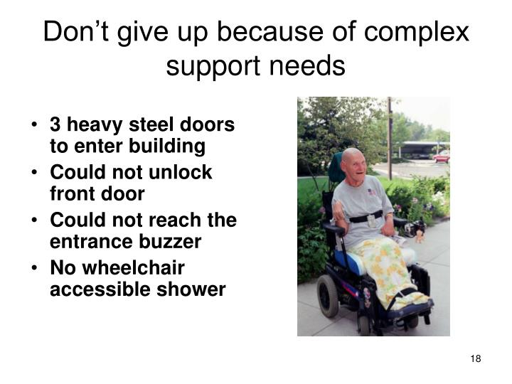 Don't give up because of complex support needs