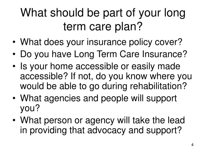 What should be part of your long term care plan?