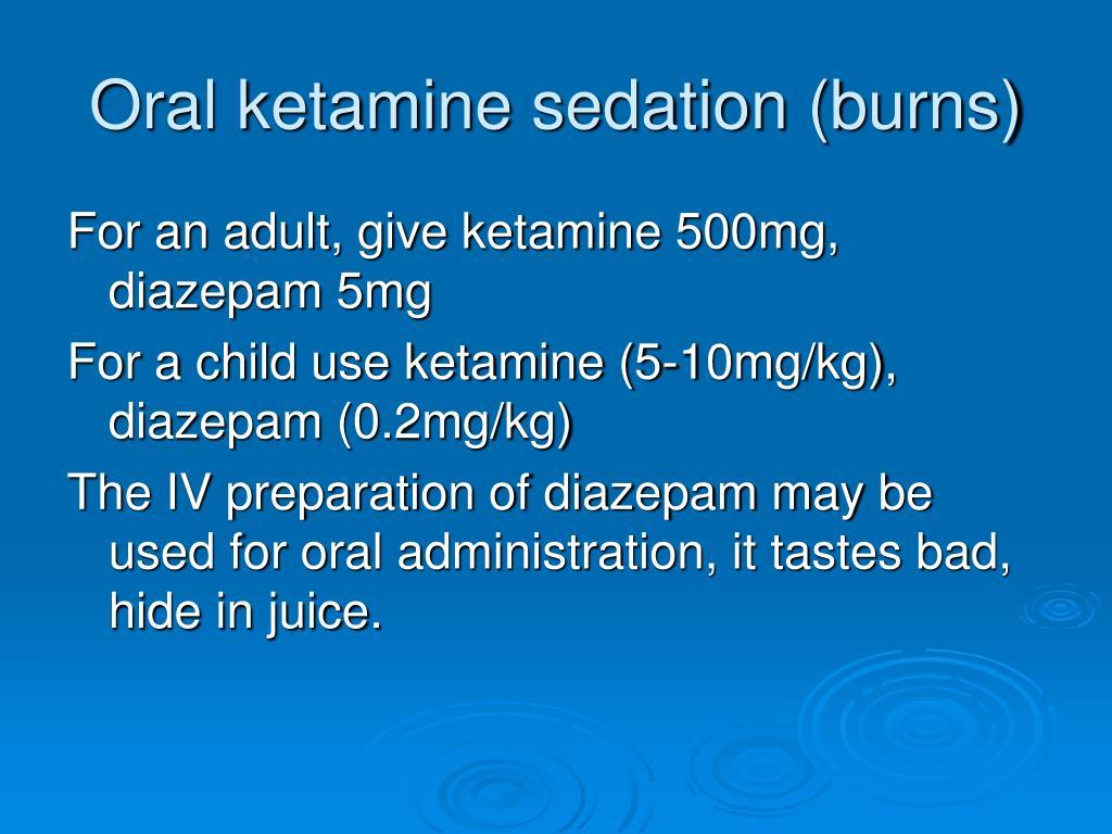 Oral ketamine sedation (burns)