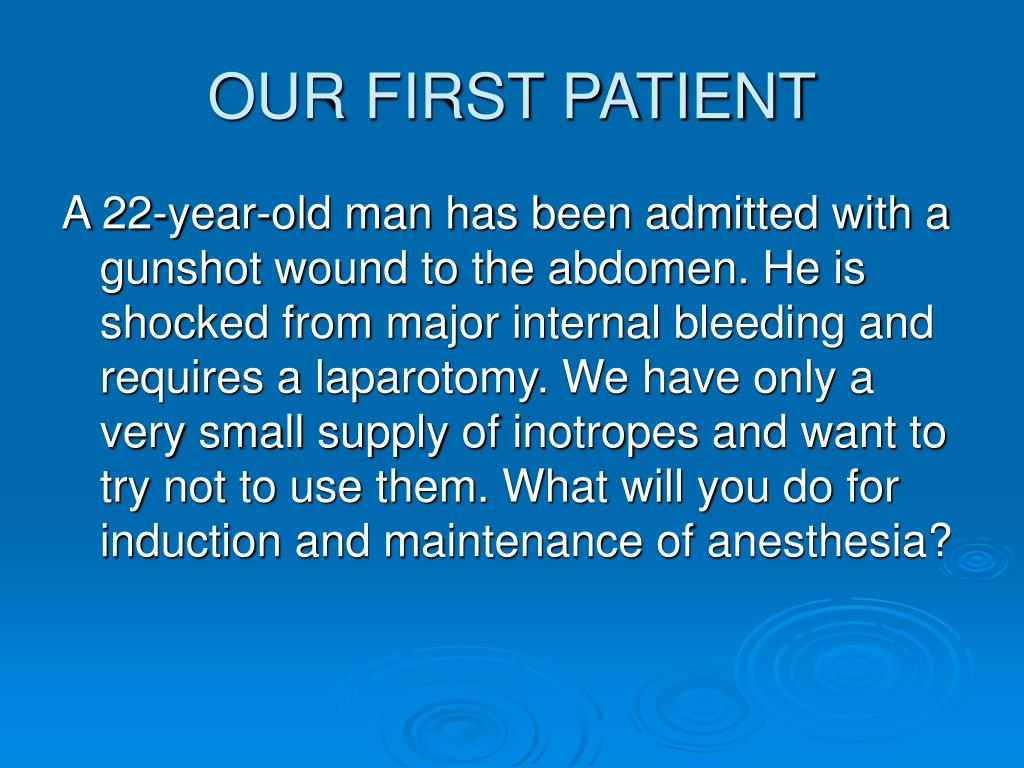 OUR FIRST PATIENT