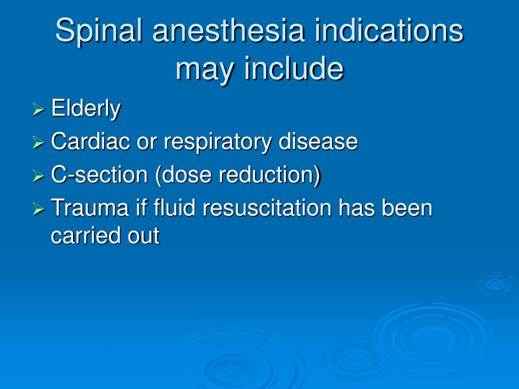 Spinal anesthesia indications may include