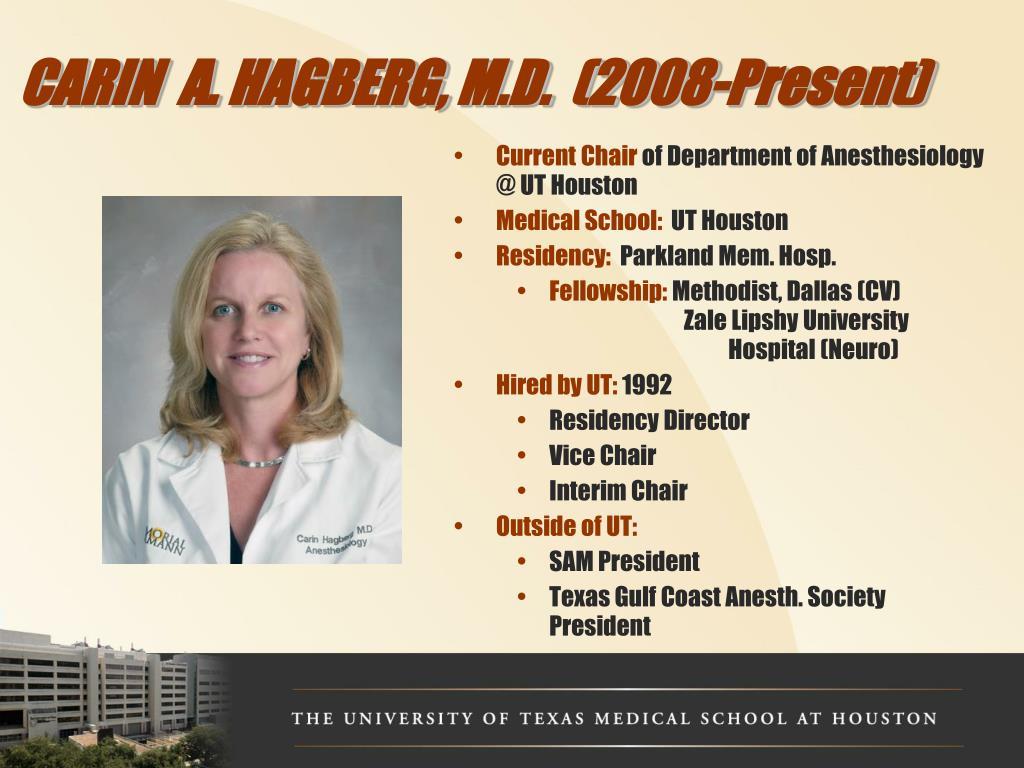 CARIN  A. HAGBERG, M.D.  (2008-Present)
