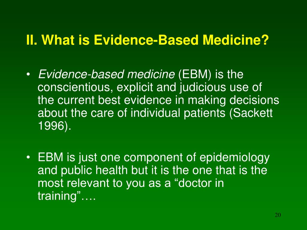 II. What is Evidence-Based Medicine?