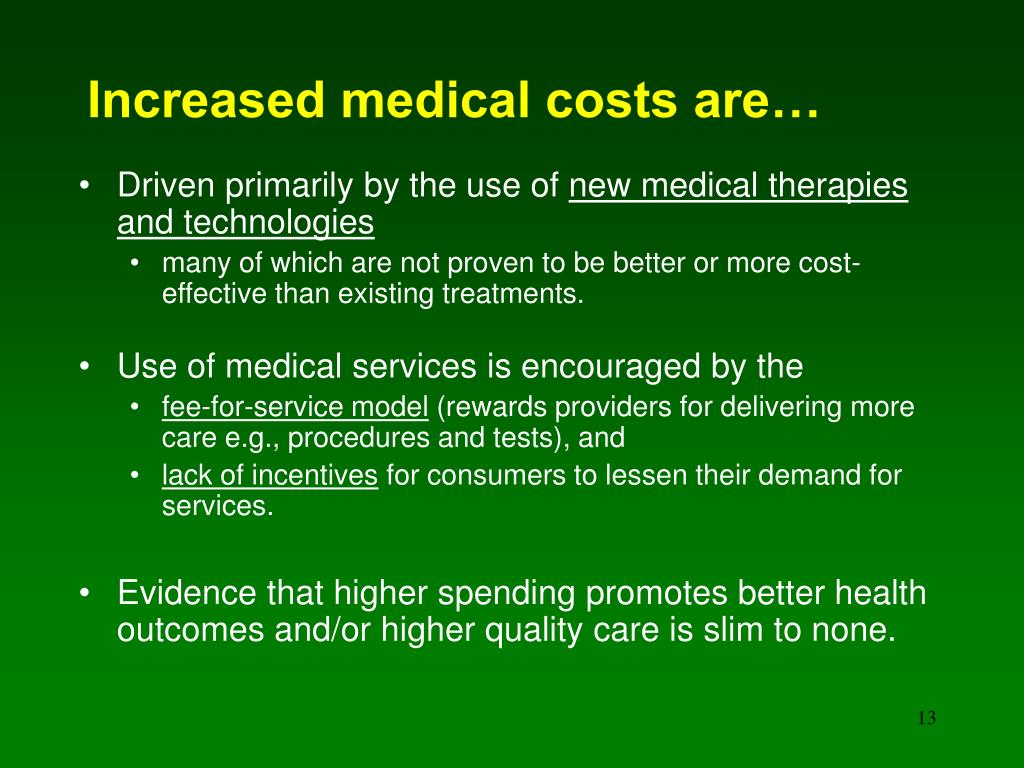 Increased medical costs are…