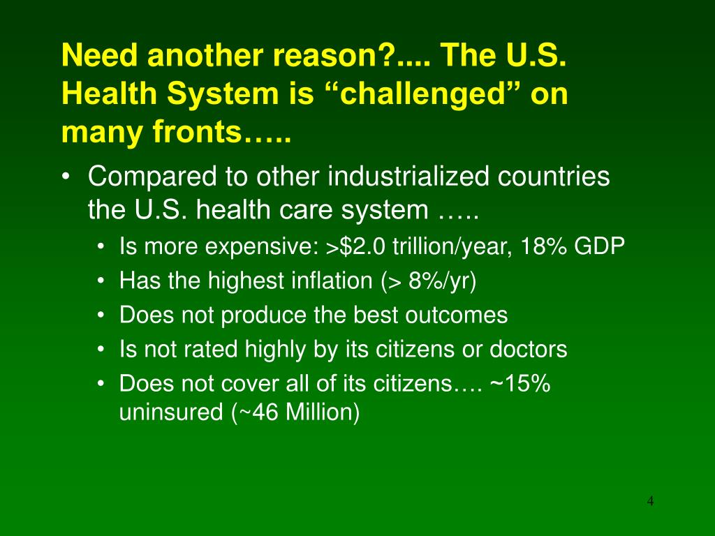 "Need another reason?.... The U.S. Health System is ""challenged"" on many fronts….."