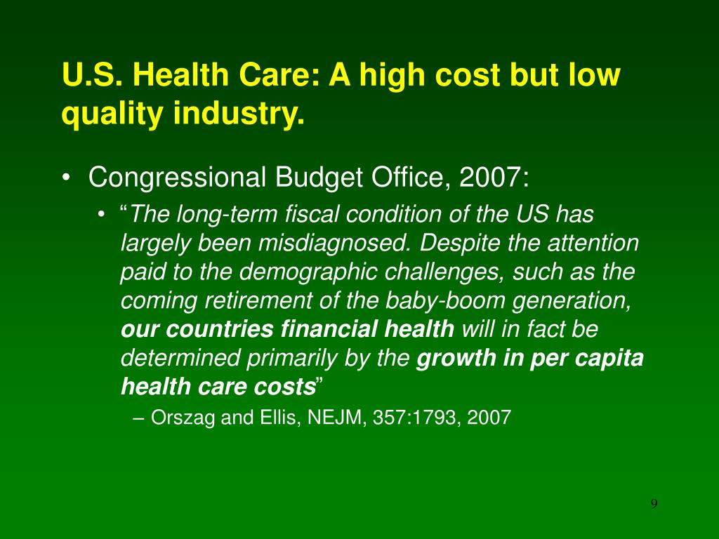 U.S. Health Care: A high cost but low quality industry.