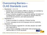 overcoming barriers clas standards cont
