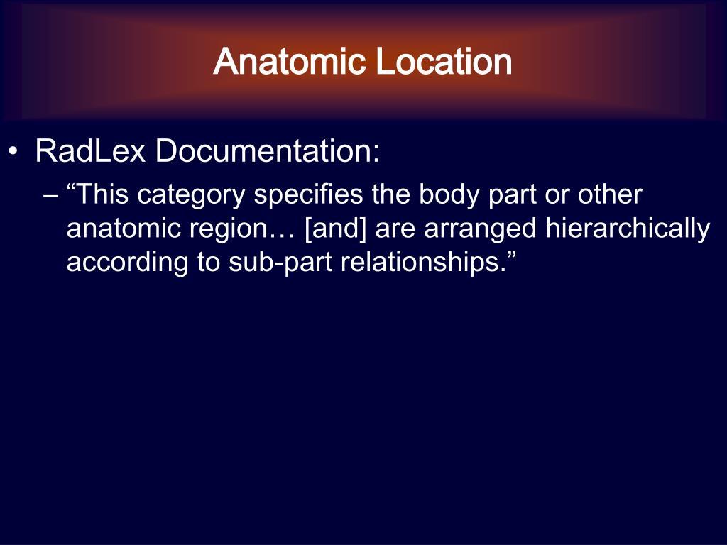 Anatomic Location