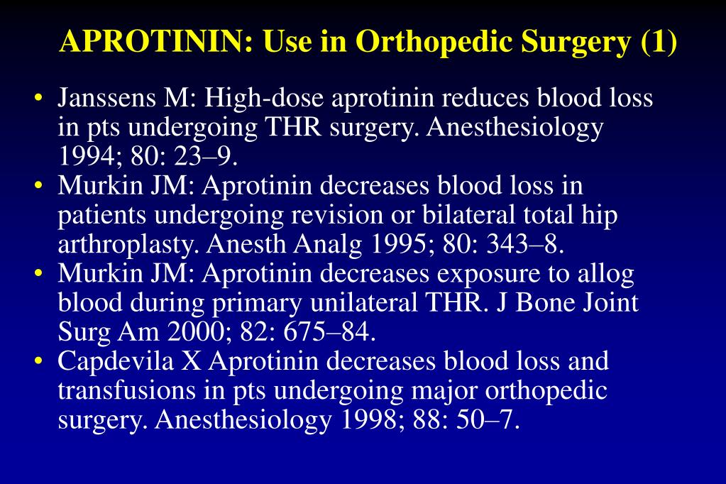 APROTININ: Use in Orthopedic Surgery (1)