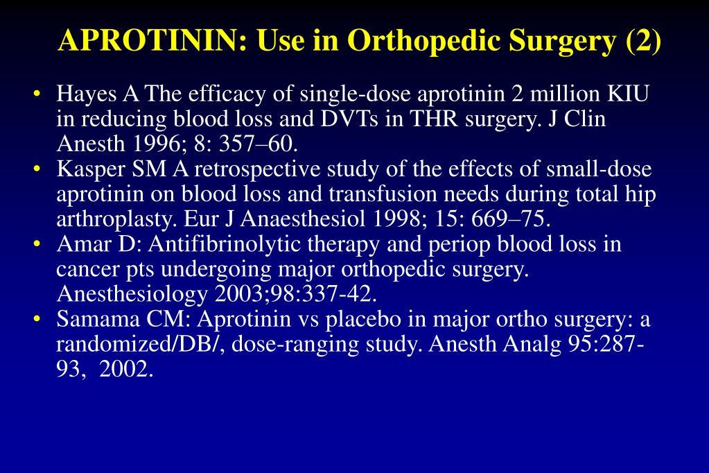 APROTININ: Use in Orthopedic Surgery (2)