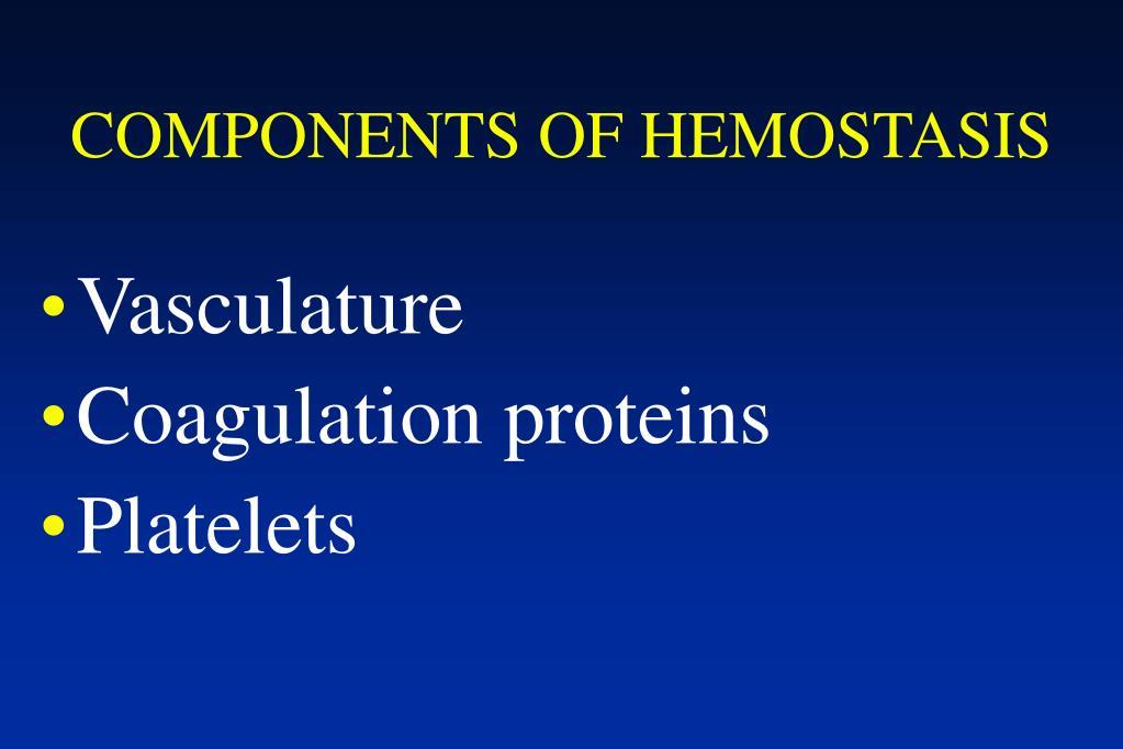 COMPONENTS OF HEMOSTASIS