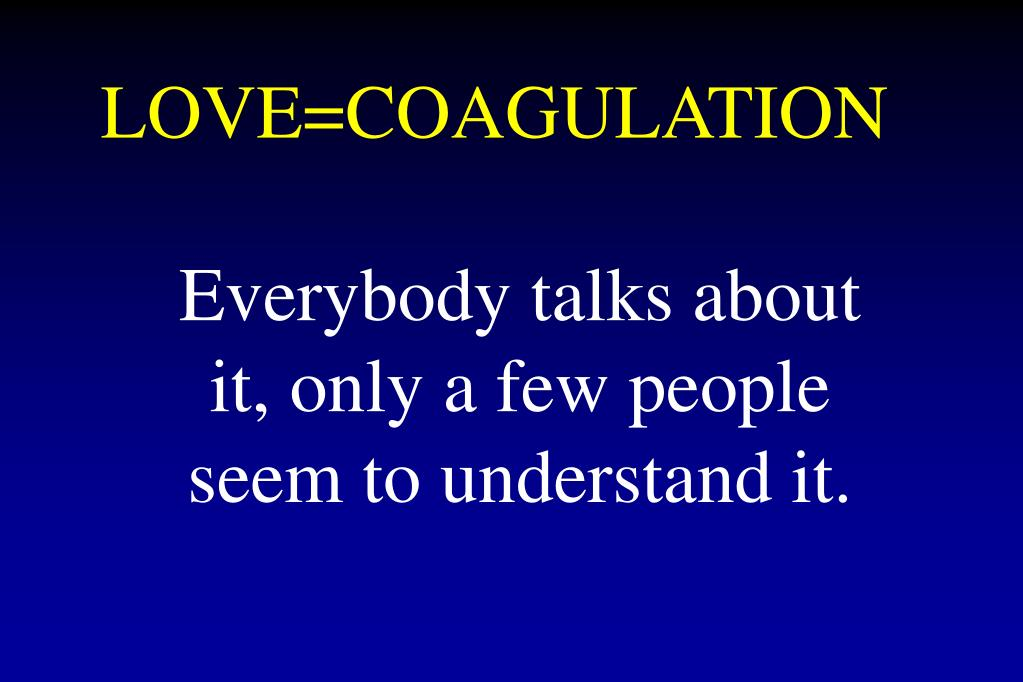 LOVE=COAGULATION