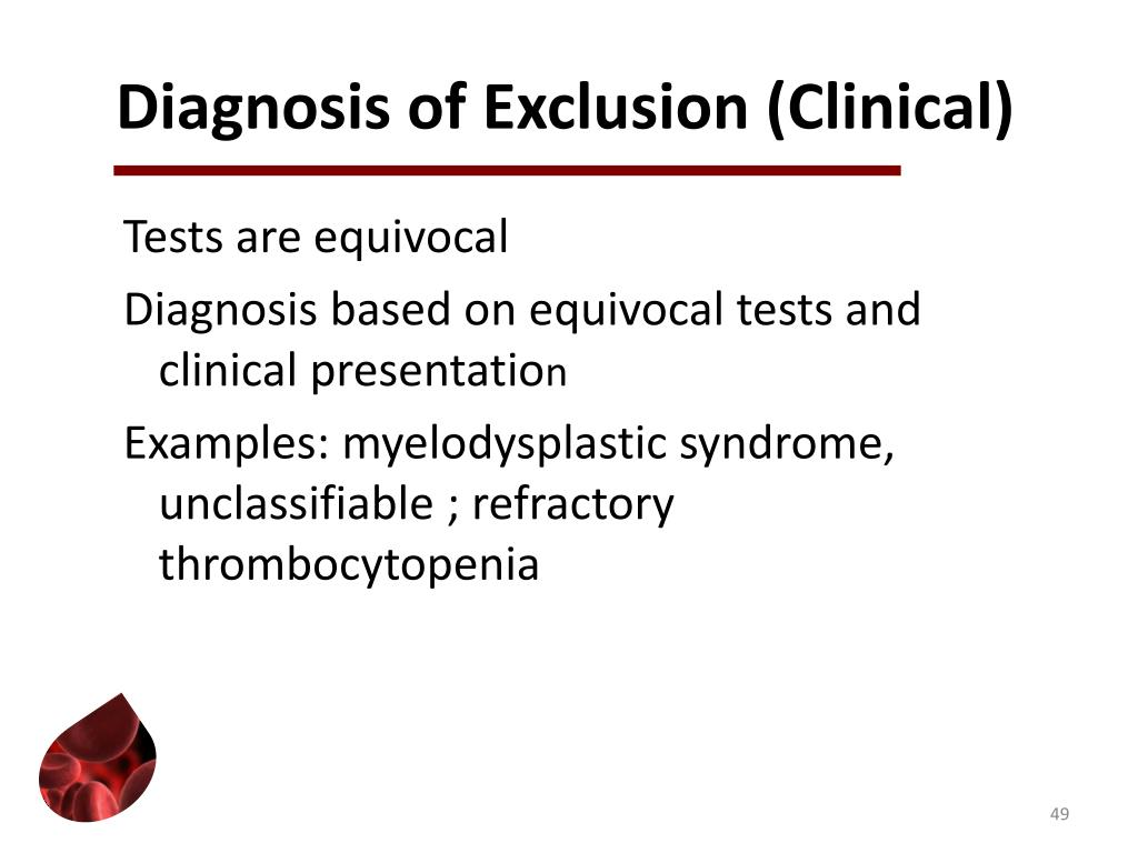 Diagnosis of Exclusion (Clinical)