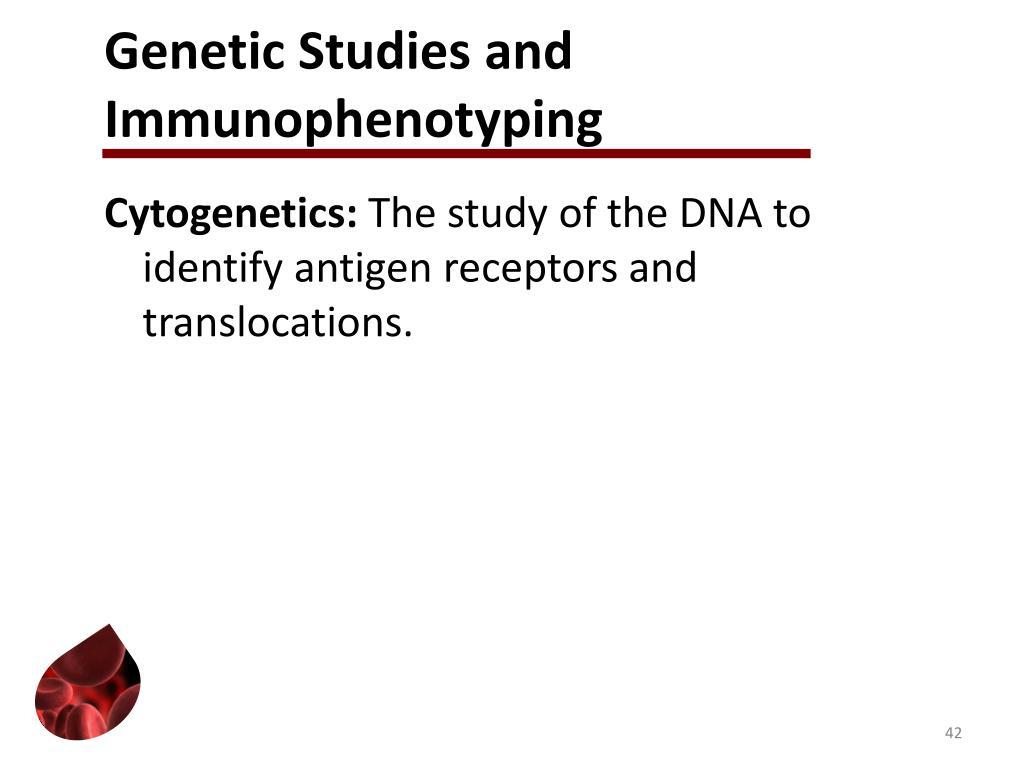 Genetic Studies and Immunophenotyping