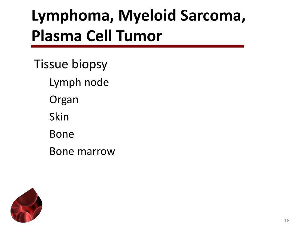 Lymphoma, Myeloid Sarcoma, Plasma Cell Tumor