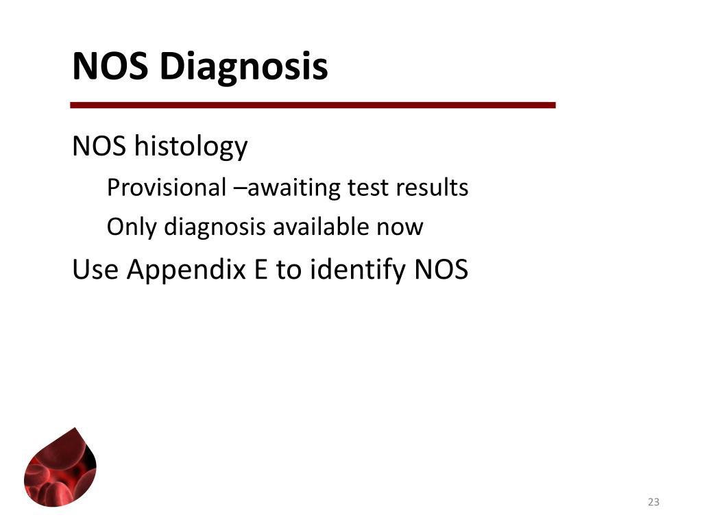 NOS Diagnosis
