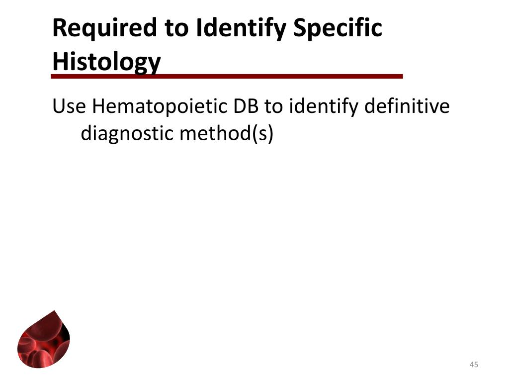 Required to Identify Specific Histology