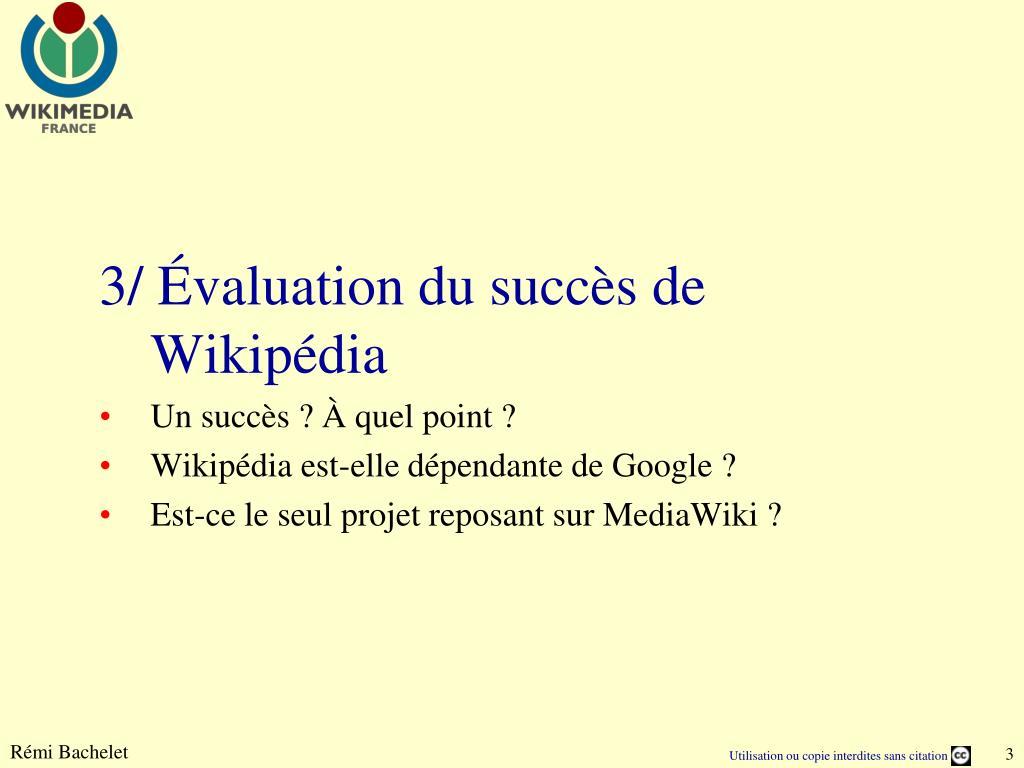 3/ Évaluation du succès de Wikipédia