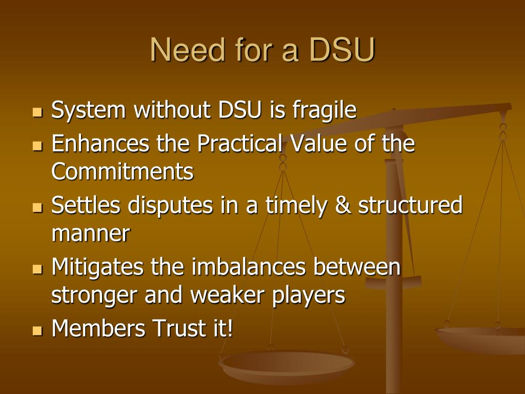 Need for a DSU