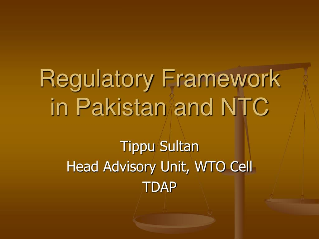 Regulatory Framework in Pakistan and NTC
