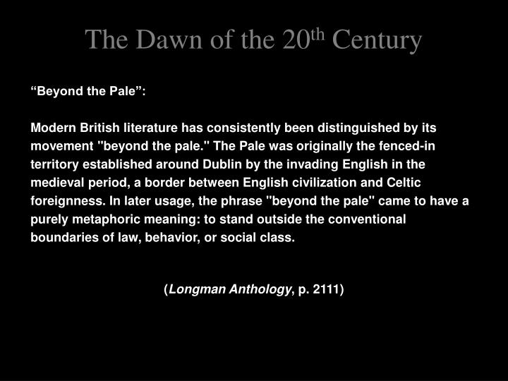 The dawn of the 20 th century3