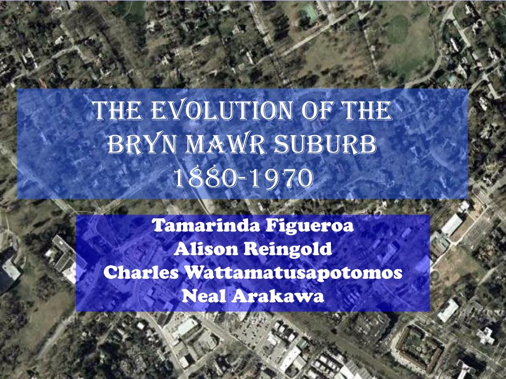 the evolution of the bryn mawr suburb 1880 1970