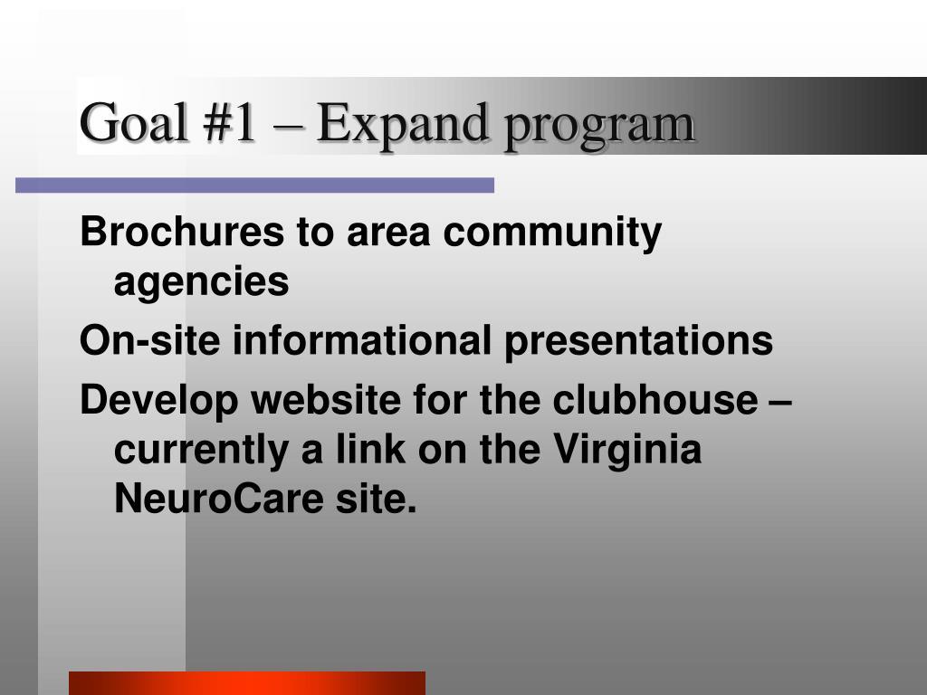 Goal #1 – Expand program