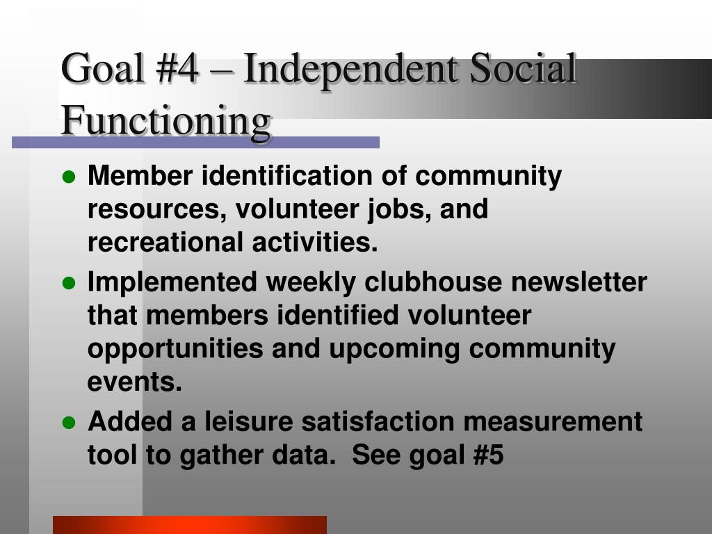 Goal #4 – Independent Social Functioning