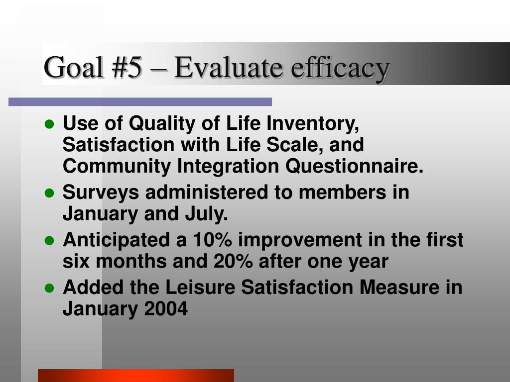 Goal #5 – Evaluate efficacy