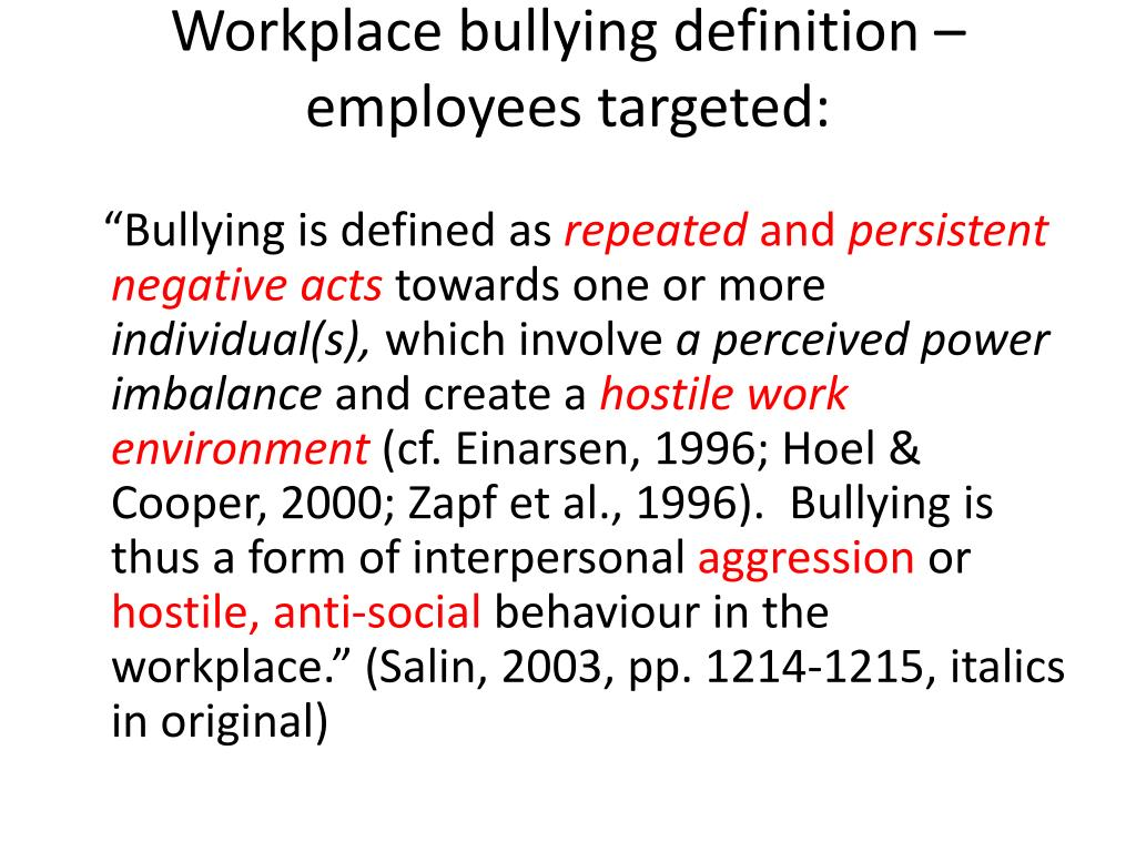 Workplace bullying definition – employees targeted: