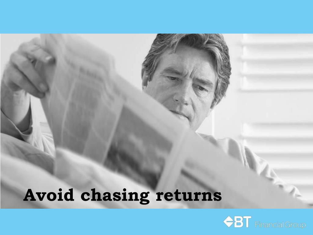 Avoid chasing returns
