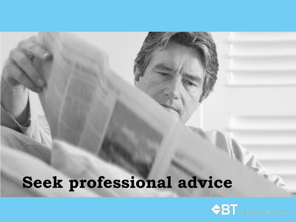 Seek professional advice