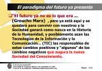 el paradigma del futuro ya presente113