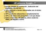 el universo google