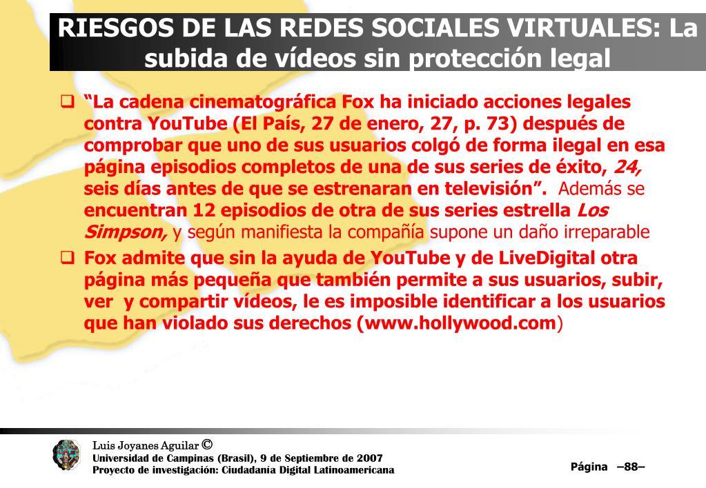 RIESGOS DE LAS REDES SOCIALES VIRTUALES: La subida de vídeos sin protección legal