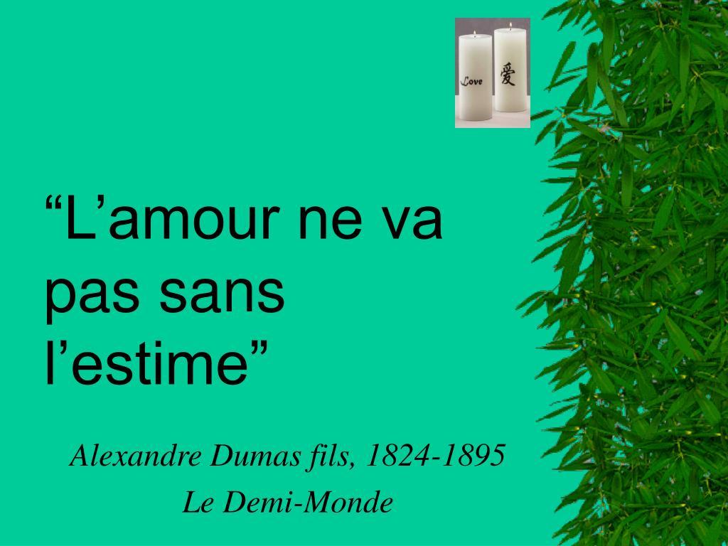 """""""L'amour ne va pas sans l'estime"""""""