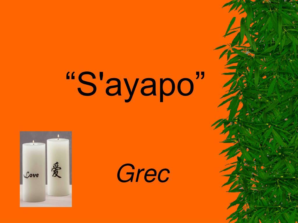 """""""S'ayapo"""""""