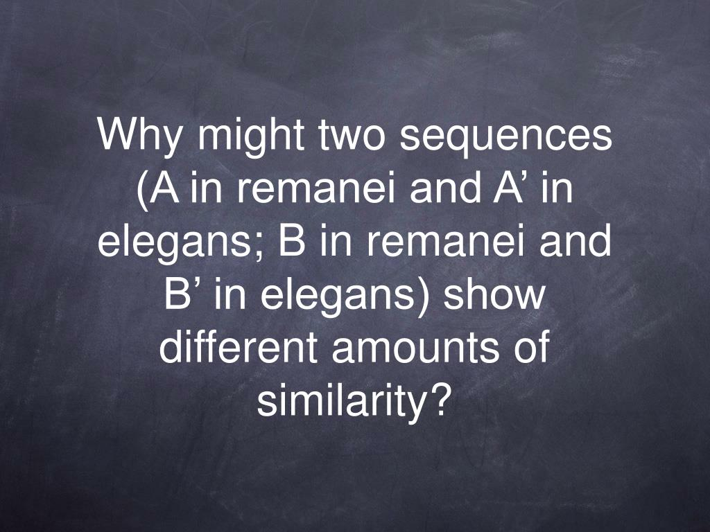 Why might two sequences