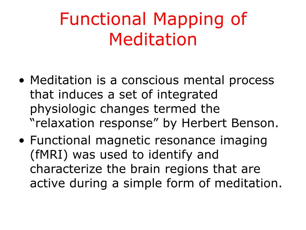 Functional Mapping of Meditation