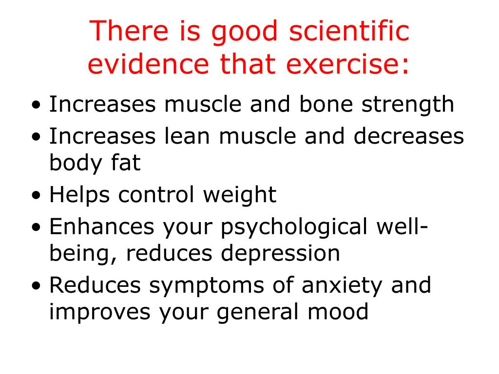 There is good scientific evidence that exercise: