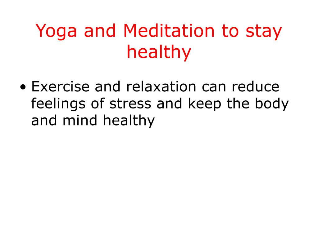 Yoga and Meditation to stay healthy