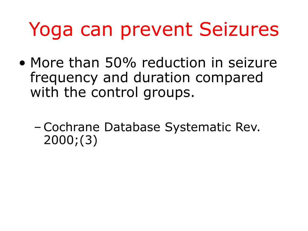 Yoga can prevent Seizures