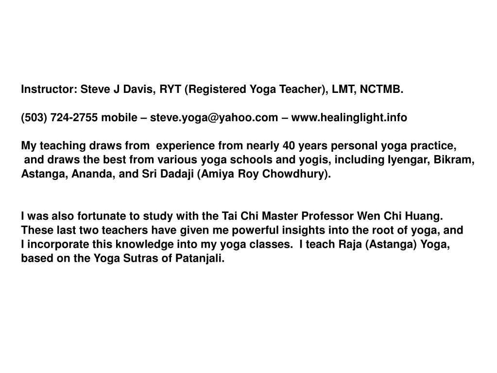 Instructor: Steve J Davis, RYT (Registered Yoga Teacher), LMT, NCTMB.