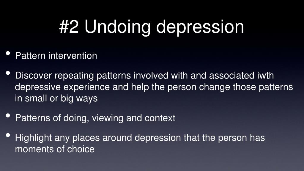 #2 Undoing depression