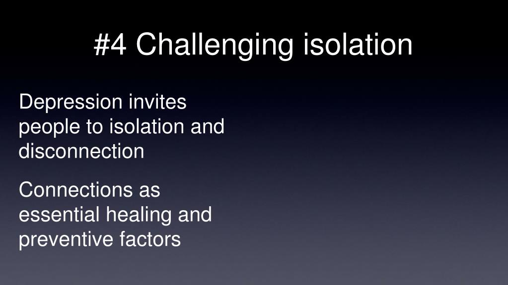 #4 Challenging isolation