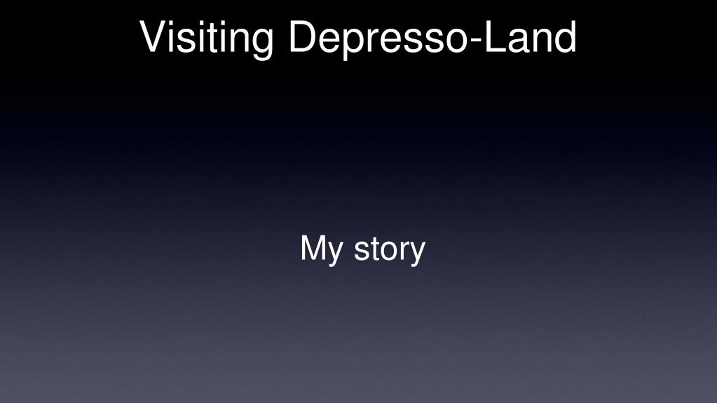 Visiting Depresso-Land