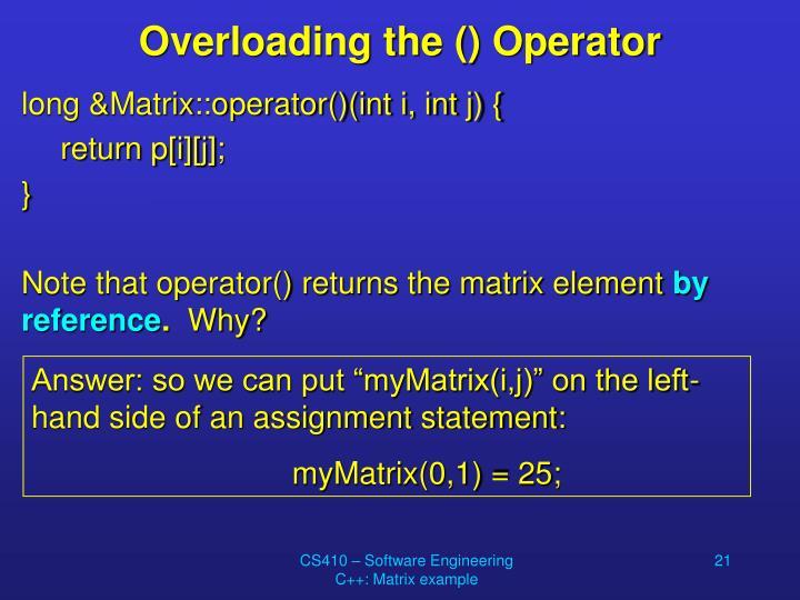 Overloading the () Operator